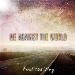me against the world - find your way