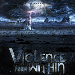 violence from within - idiocracy