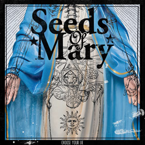 Choose Your Lie - Seeds of Mary