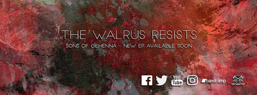 The Walrus Resists ! Sons of Gehenna out !
