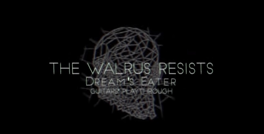 Clip Dream's Eater de The Walrus Resist